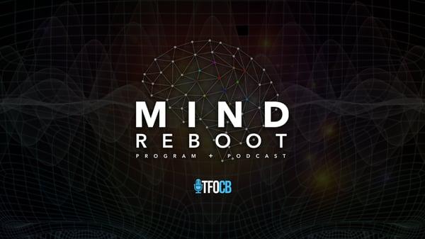 the Mind Reboot | Program + Podcast