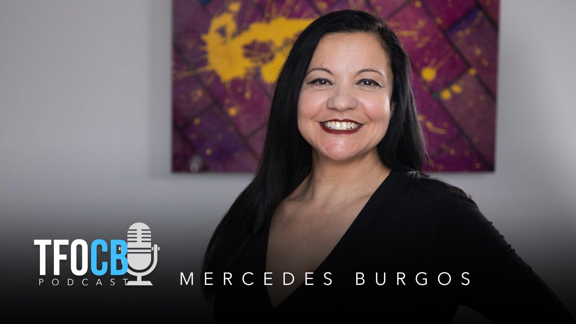tfocb podcast cover mercedes burgos